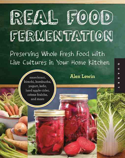 Real Food Fermentation By Lewin, Alex